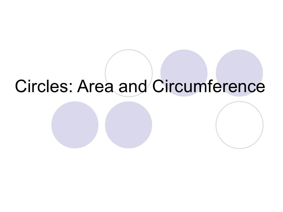 Circles: Area and Circumference