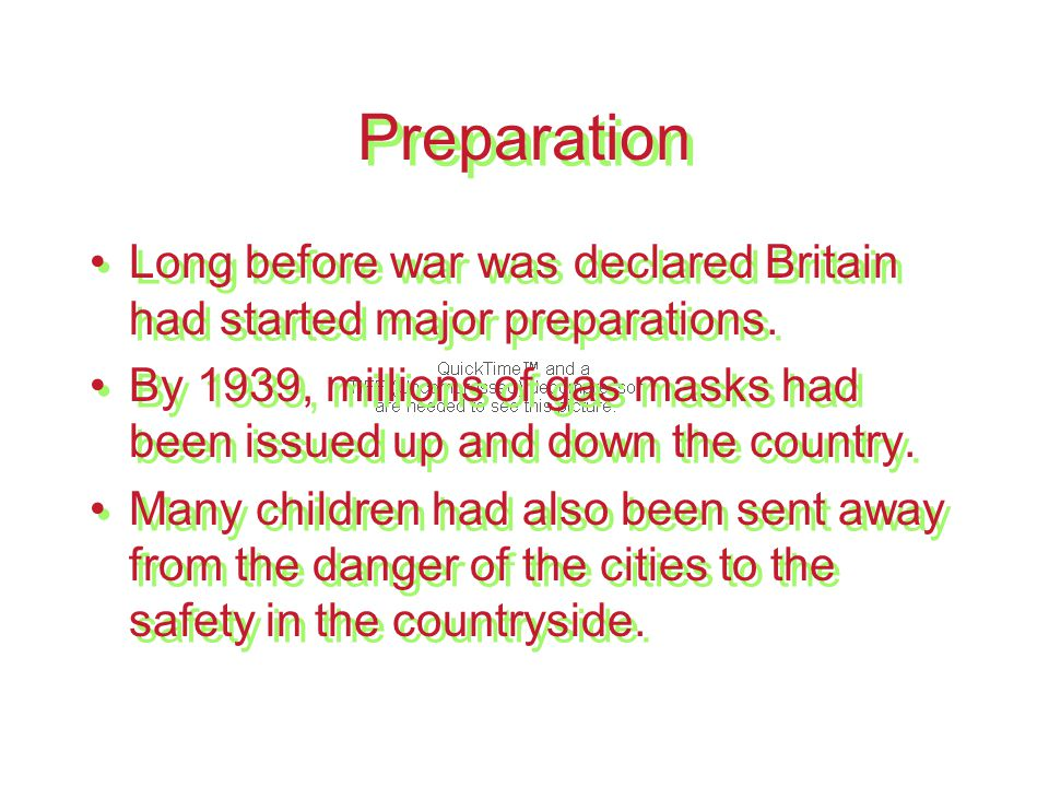Preparation Long before war was declared Britain had started major preparations.