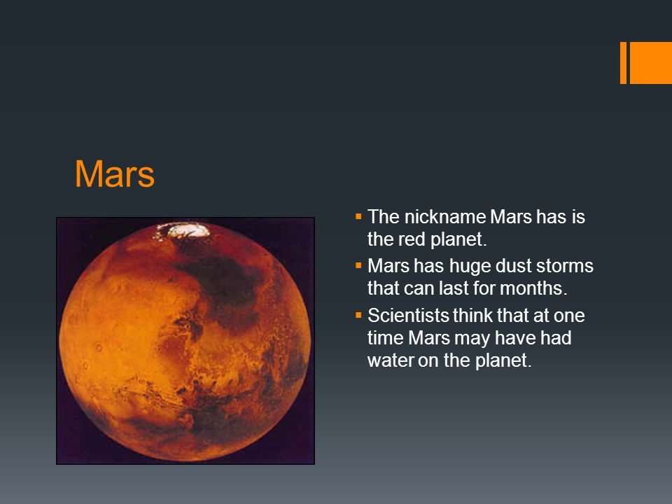 Mars  The nickname Mars has is the red planet.