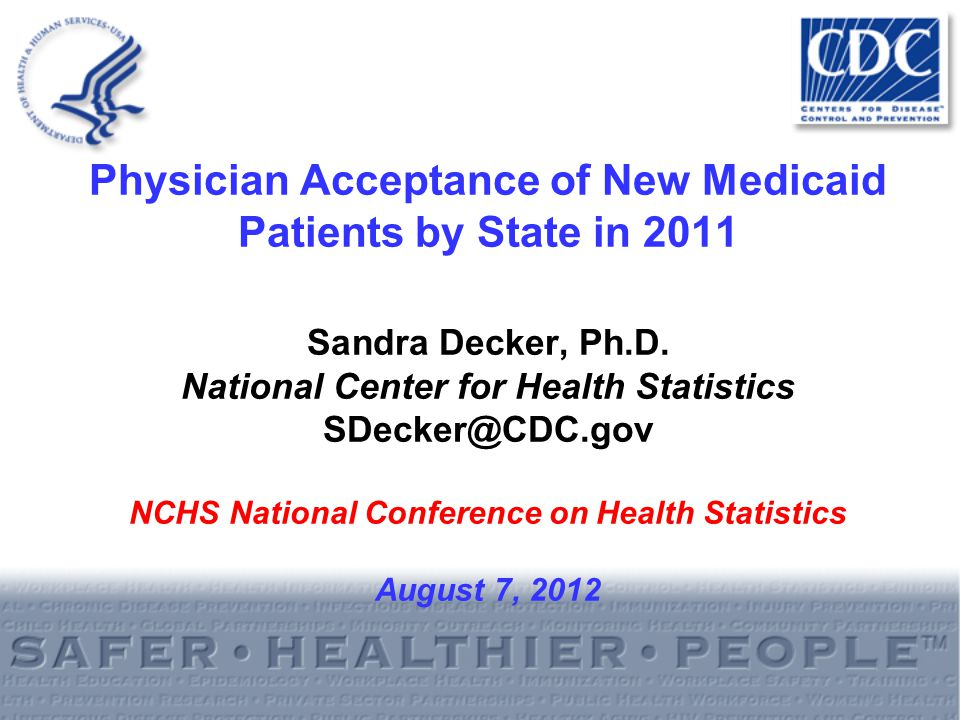 Physician Acceptance of New Medicaid Patients by State in 2011 Sandra Decker, Ph.D.