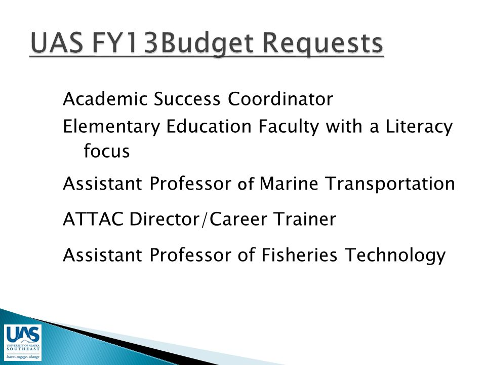 Academic Success Coordinator Elementary Education Faculty with a Literacy focus Assistant Professor of Marine Transportation ATTAC Director/Career Trainer Assistant Professor of Fisheries Technology
