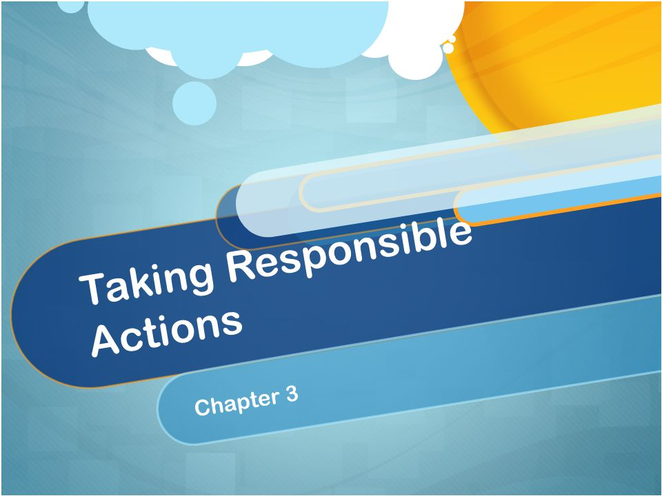 Taking Responsible Actions Chapter 3