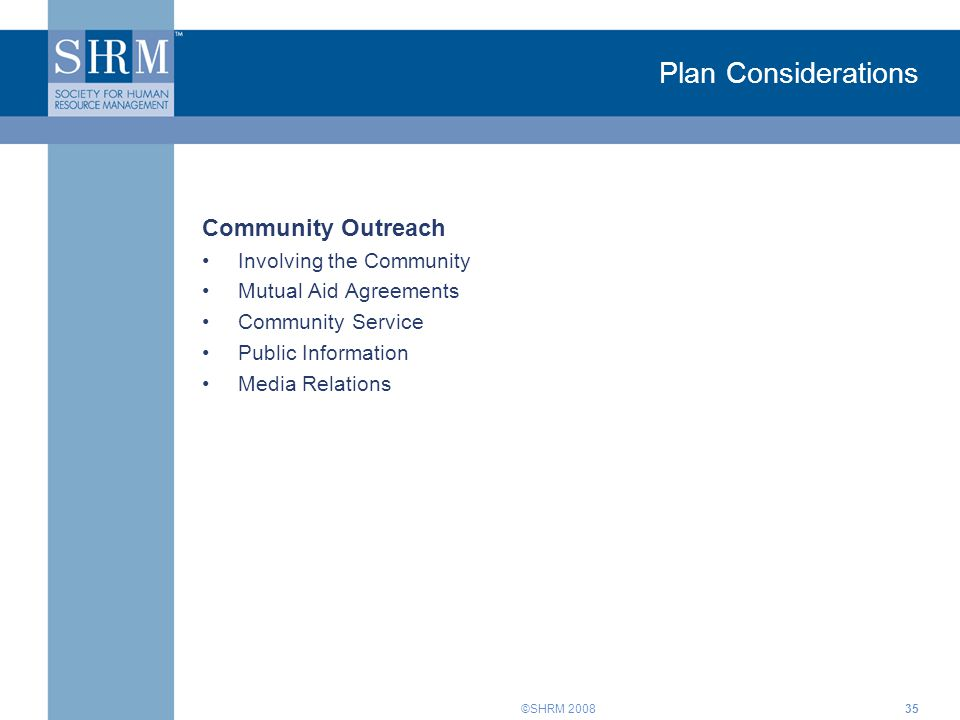 ©SHRM Plan Considerations Community Outreach Involving the Community Mutual Aid Agreements Community Service Public Information Media Relations