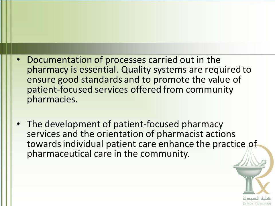 Documentation of processes carried out in the pharmacy is essential.