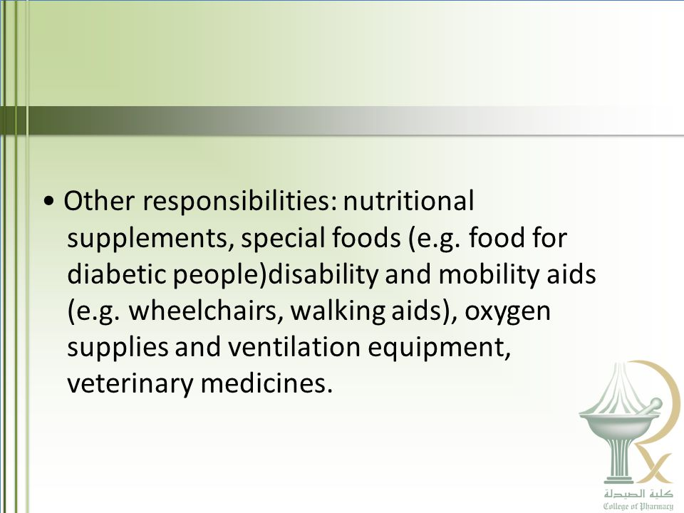 Other responsibilities: nutritional supplements, special foods (e.g.