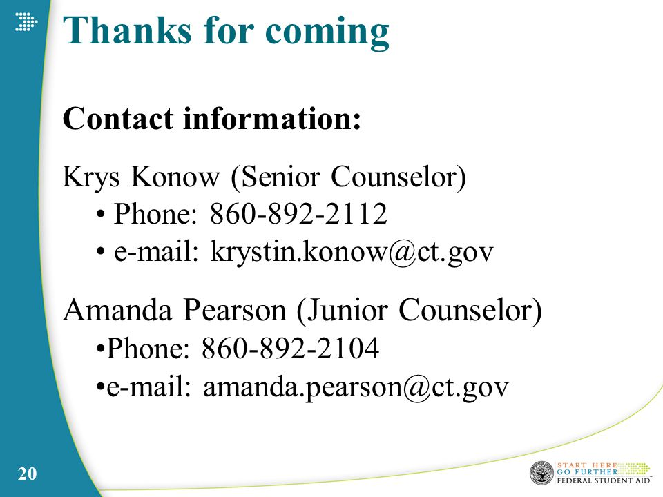 20 Thanks for coming Contact information: Krys Konow (Senior Counselor) Phone: Amanda Pearson (Junior Counselor) Phone: