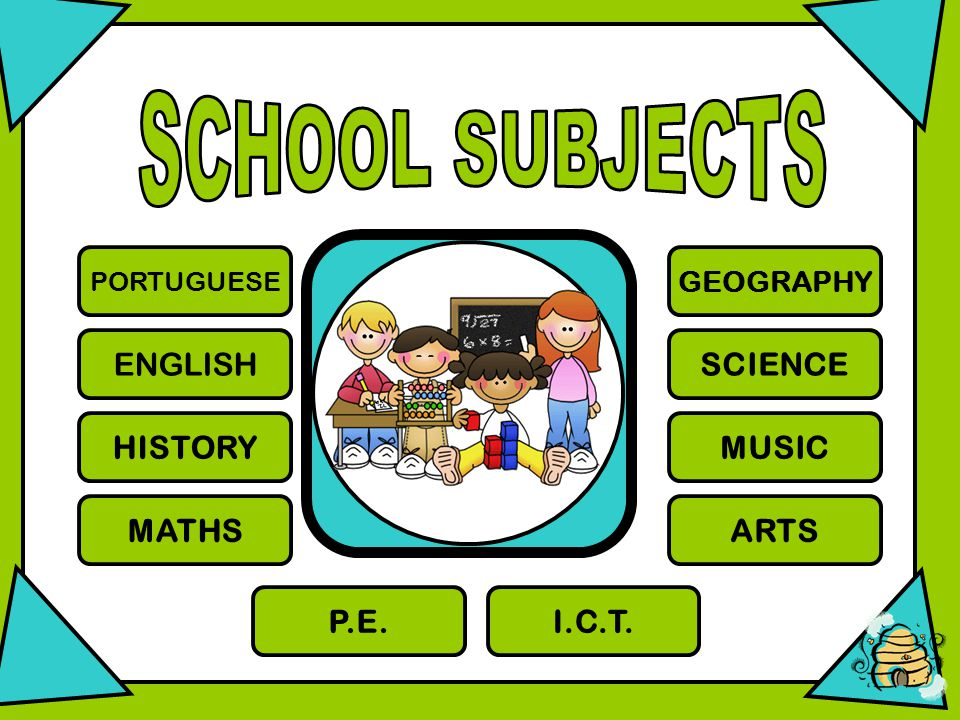 PORTUGUESE ENGLISH HISTORY MATHS GEOGRAPHY SCIENCE MUSIC