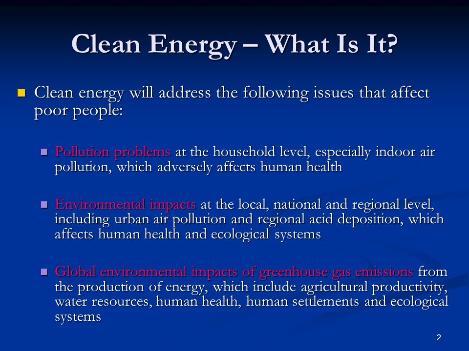 2 Clean Energy – What Is It.