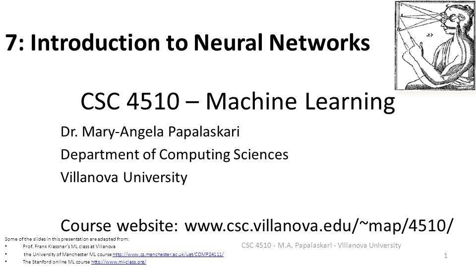 CSC 4510 – Machine Learning Dr  Mary-Angela Papalaskari