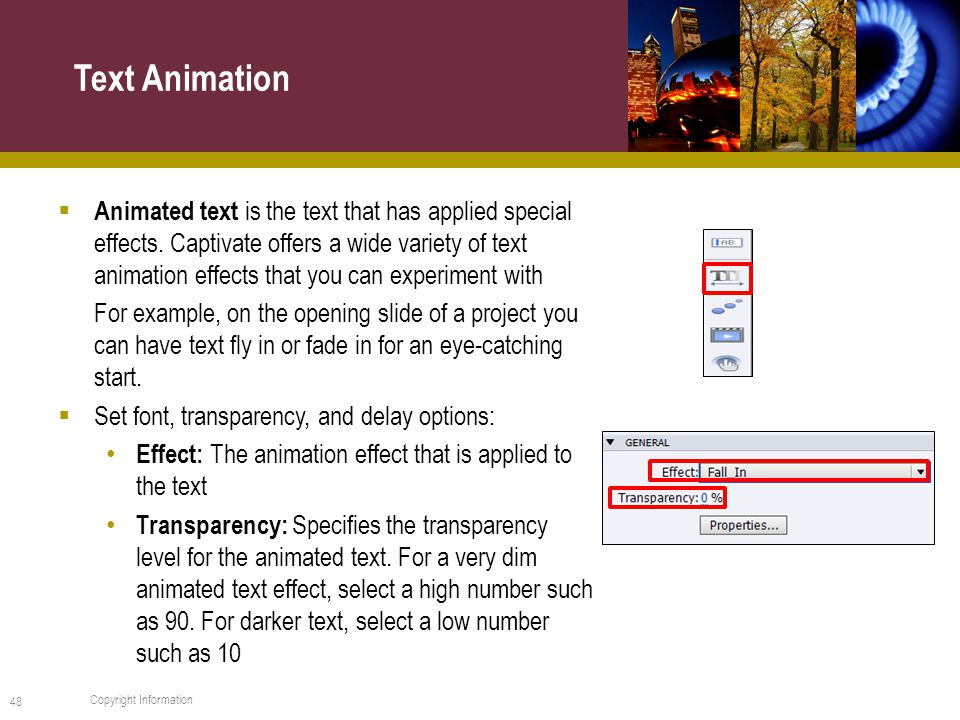  Animated text is the text that has applied special effects.