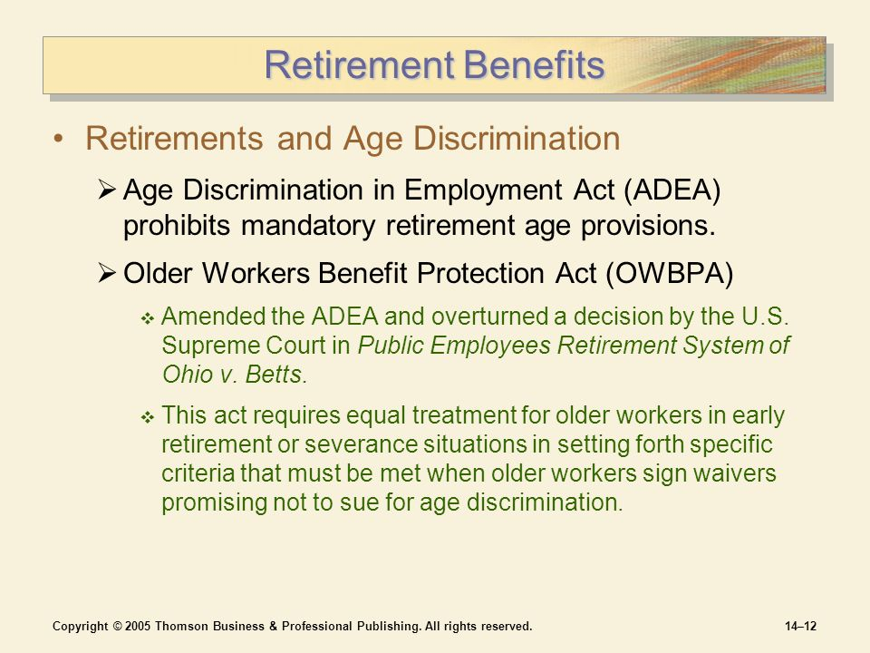 age discrimination and mandatory retirement Mandatory retirement is illegal under the age discrimination in employment act unless there is a bona fide occupational qualification (bfoq) or they are age 65 and are a bona fide executive or in a high policymaking position.