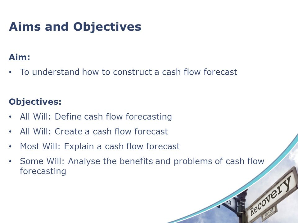 Cash Flow Forecasting AS Business Studies Aims And Objectives Aim