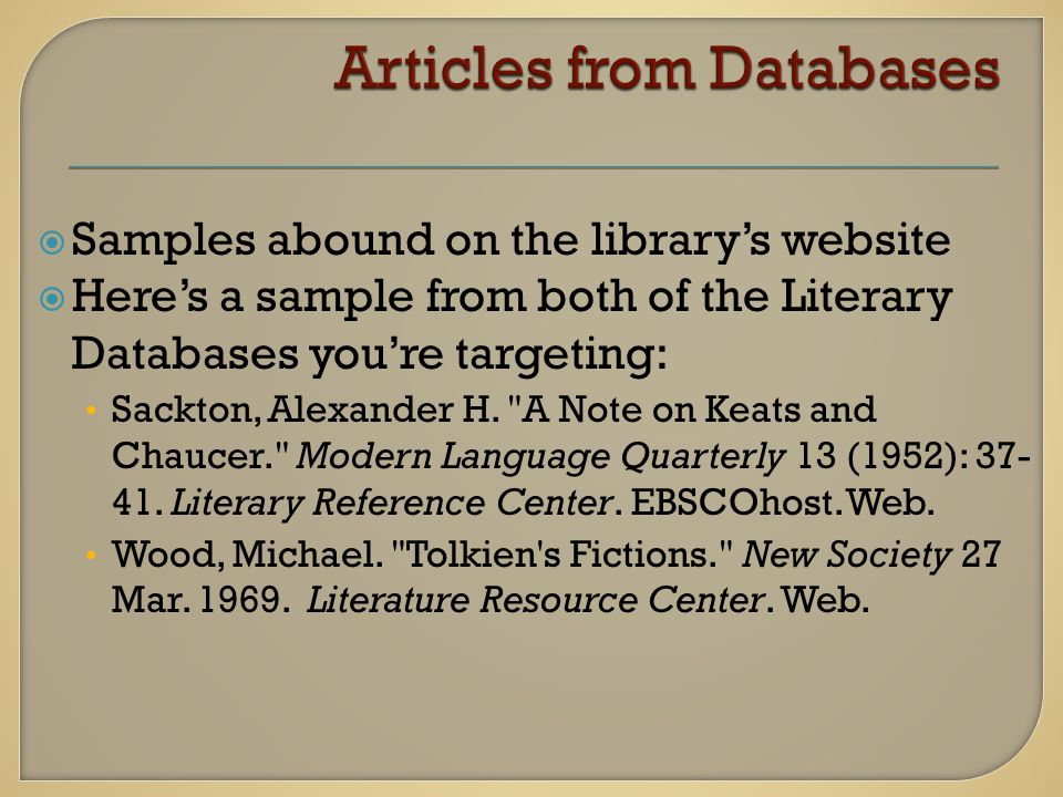  Samples abound on the library's website  Here's a sample from both of the Literary Databases you're targeting: Sackton, Alexander H.
