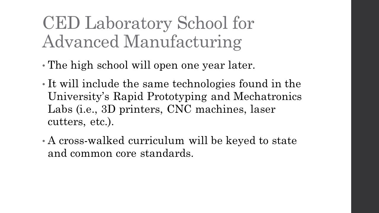 CED Laboratory School for Advanced Manufacturing The high school will open one year later.