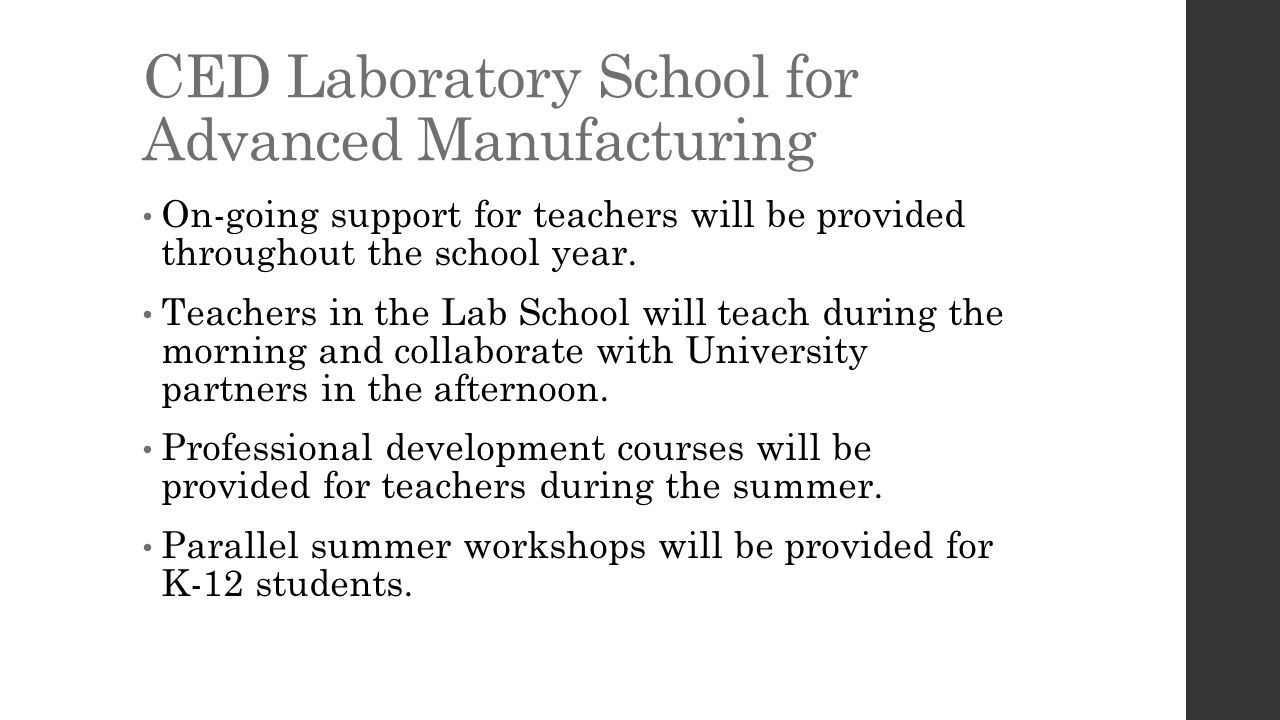 CED Laboratory School for Advanced Manufacturing On-going support for teachers will be provided throughout the school year.