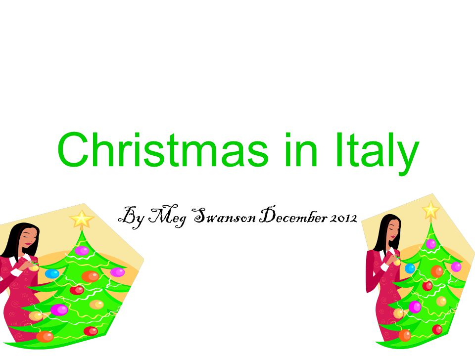Buon Natale Meaning In English.Christmas In Italy By Meg Swanson December Fact 1 Buon Natale Is How