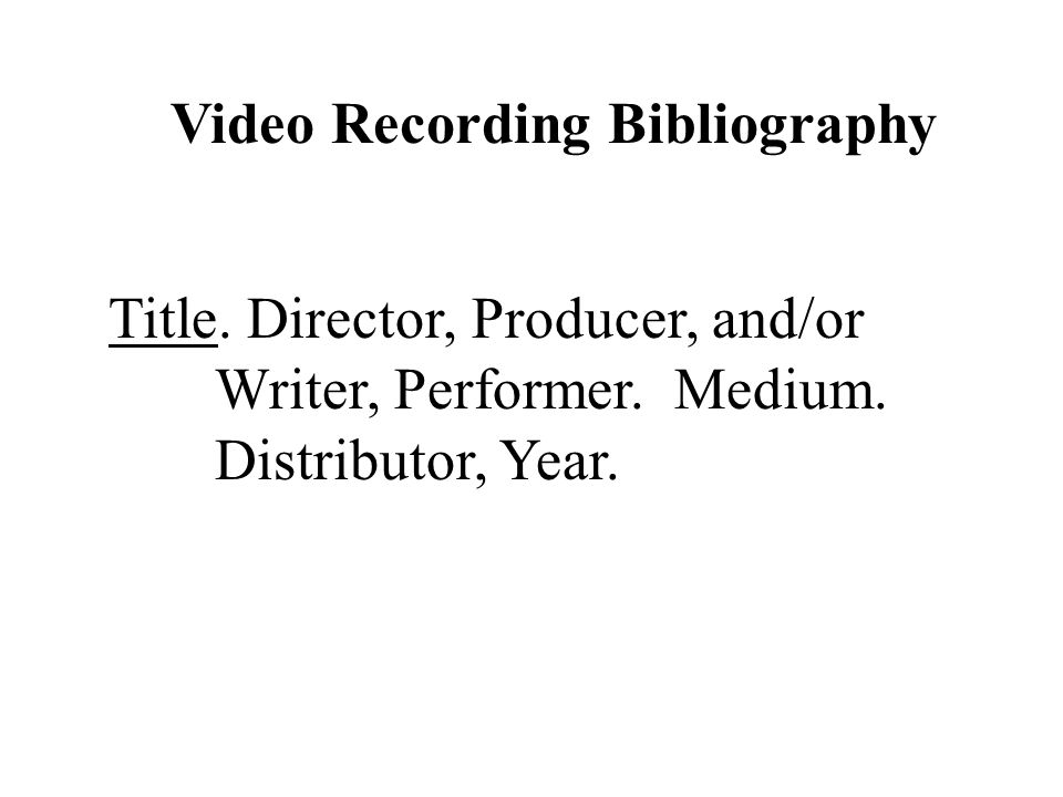 Title. Director, Producer, and/or Writer, Performer.