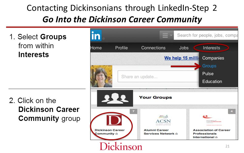 Contacting Dickinsonians through LinkedIn-Step 2 Go Into the Dickinson Career Community 1.