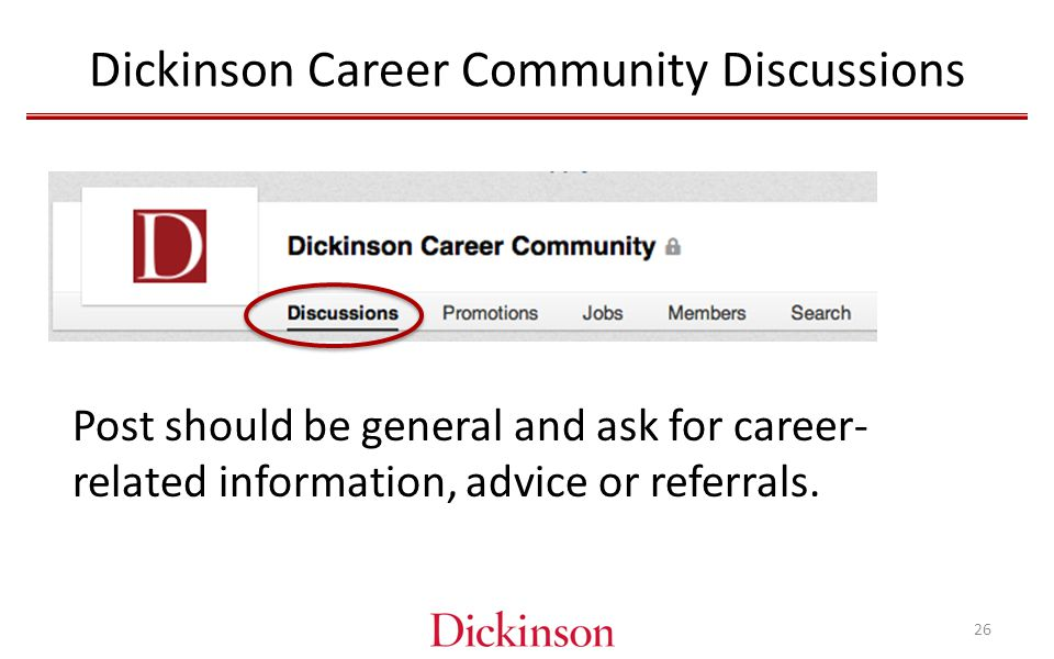 Dickinson Career Community Discussions Post should be general and ask for career- related information, advice or referrals.