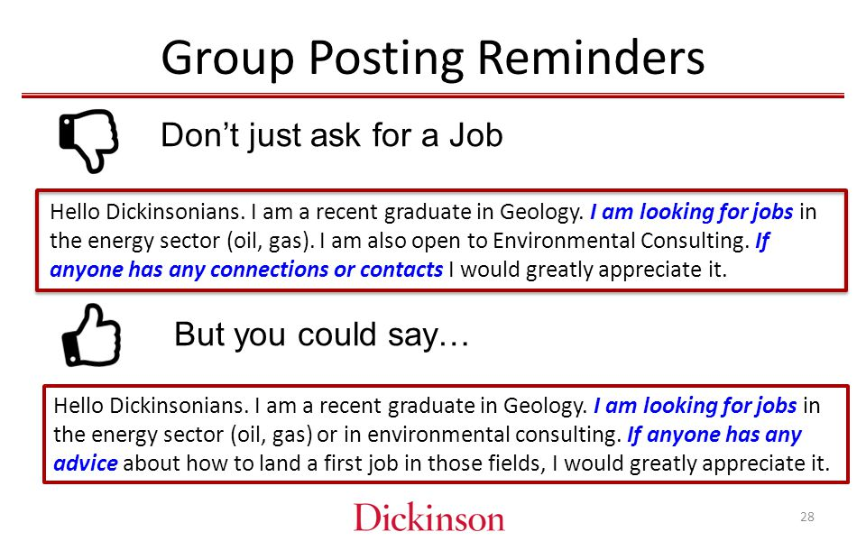 Group Posting Reminders Don't just ask for a Job Hello Dickinsonians.