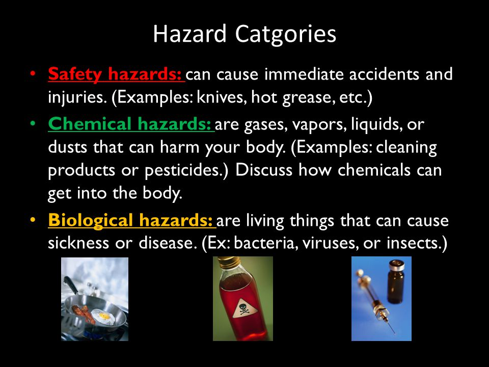 Hazard Catgories Safety hazards: can cause immediate accidents and injuries.