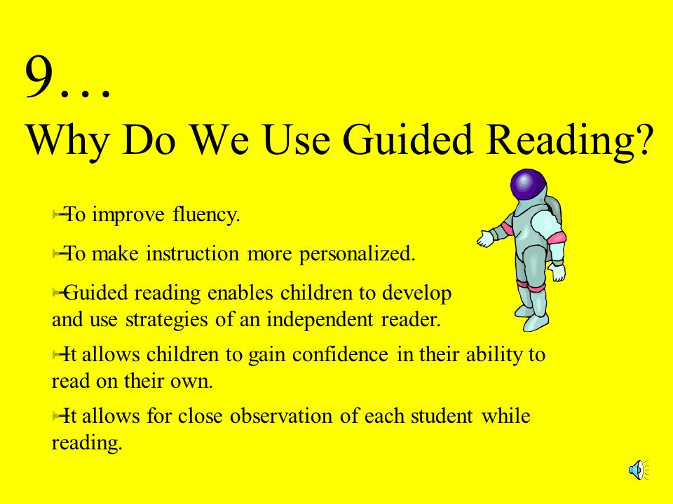 10….. What is Guided Reading.
