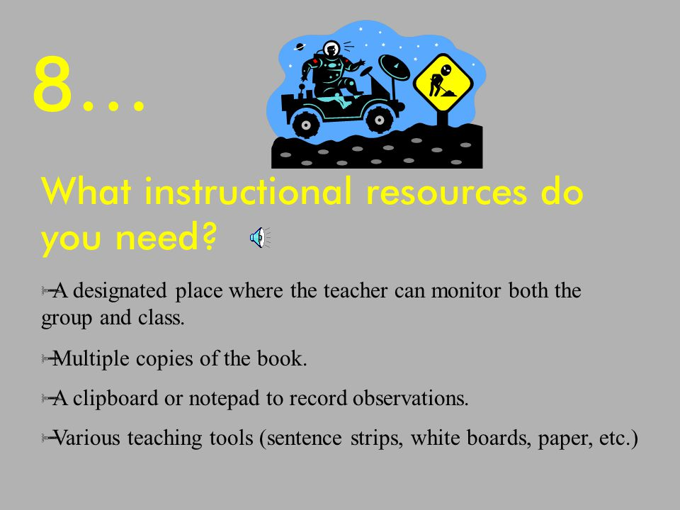 9… Why Do We Use Guided Reading.  To improve fluency.