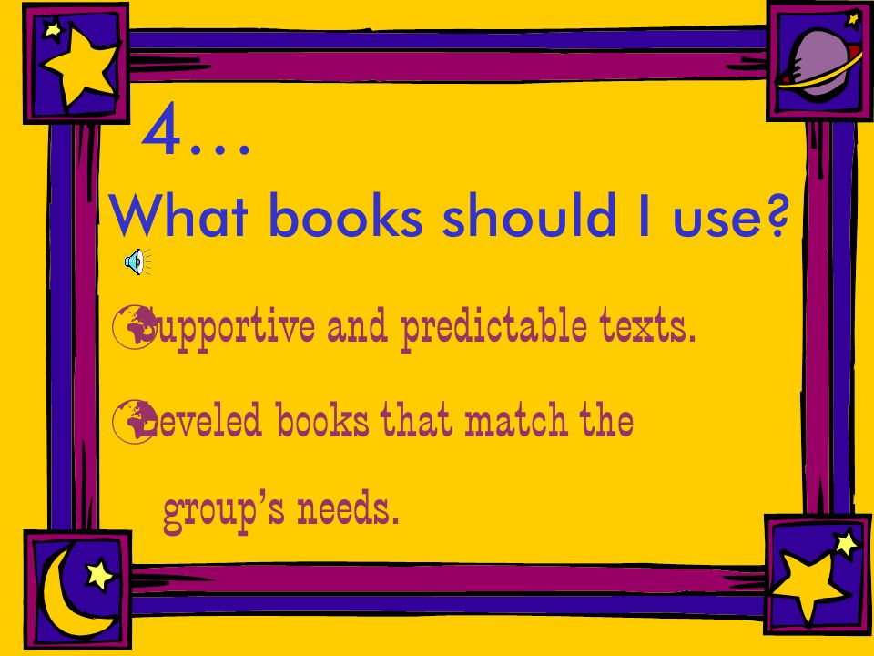5… How do you organize your students for a guided reading lesson.