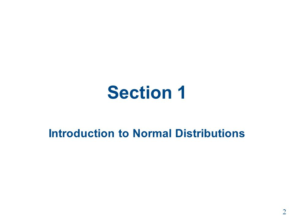 Section 1 Introduction to Normal Distributions 2