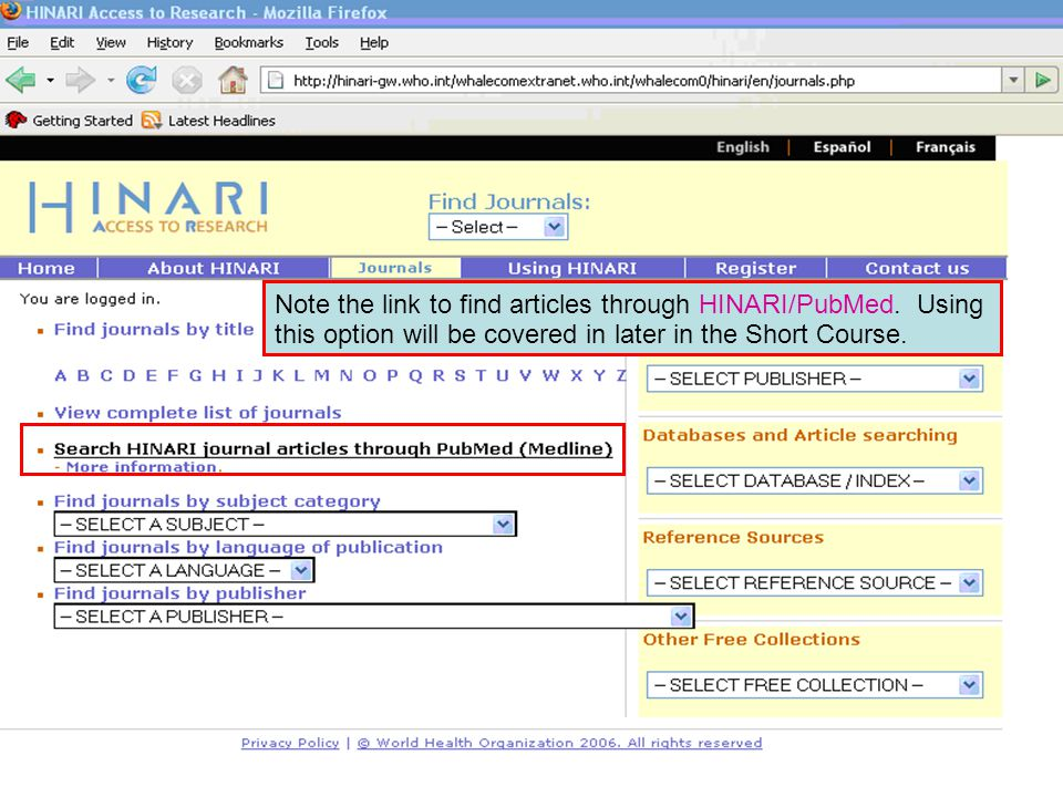 Accessing journals by via PubMed Note the link to find articles through HINARI/PubMed.