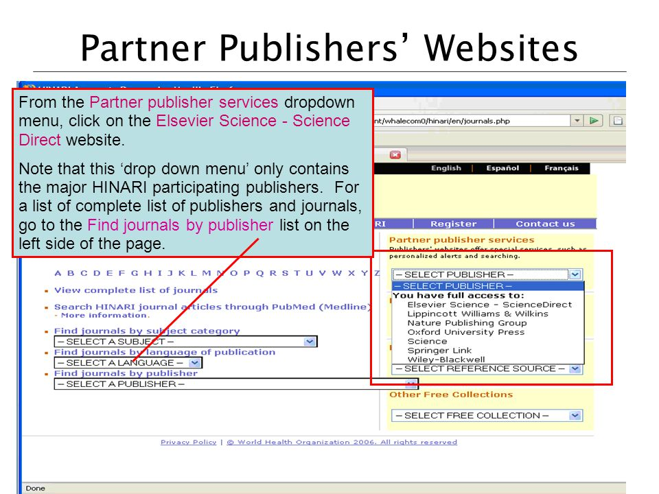 Partner Publishers' Websites From the Partner publisher services dropdown menu, click on the Elsevier Science - Science Direct website.