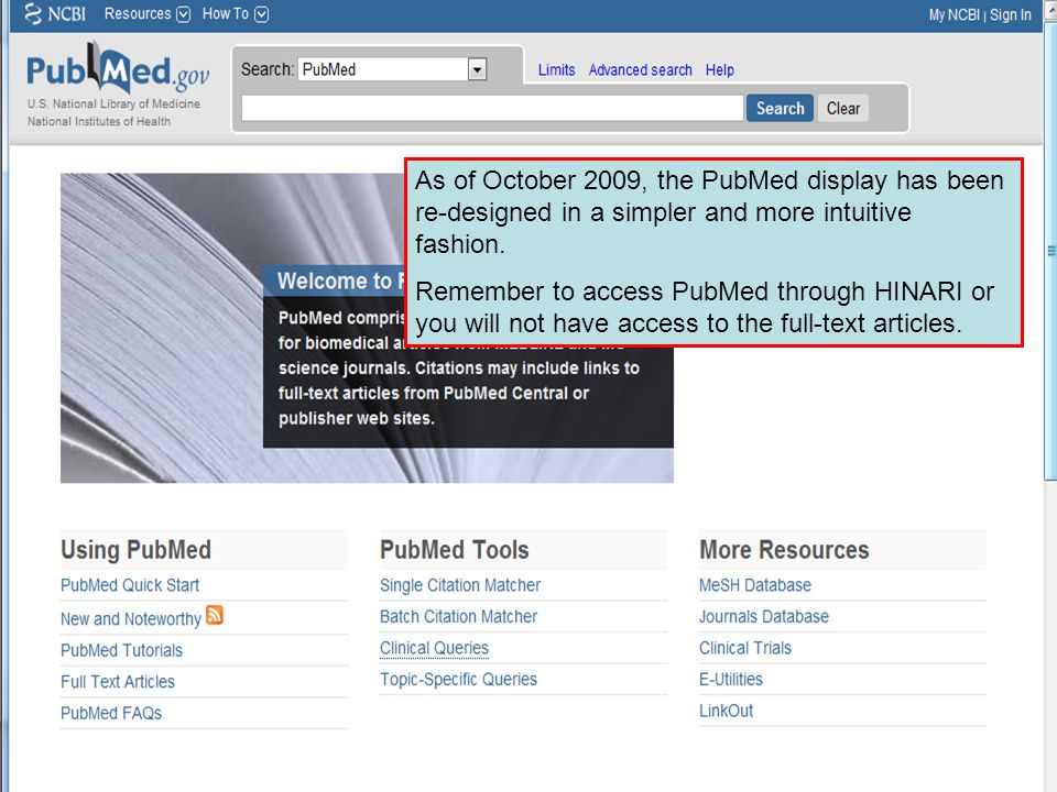 As of October 2009, the PubMed display has been re-designed in a simpler and more intuitive fashion.