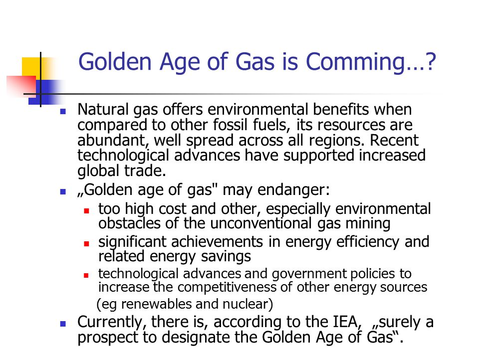 Golden Age of Gas is Comming….