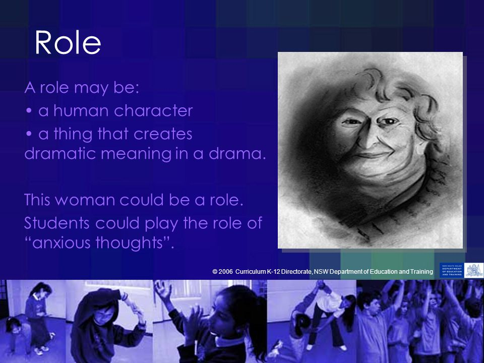 Role A role may be: a human character a thing that creates dramatic meaning in a drama.