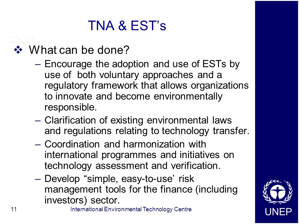UNEP International Environmental Technology Centre11 TNA & EST's  What can be done.