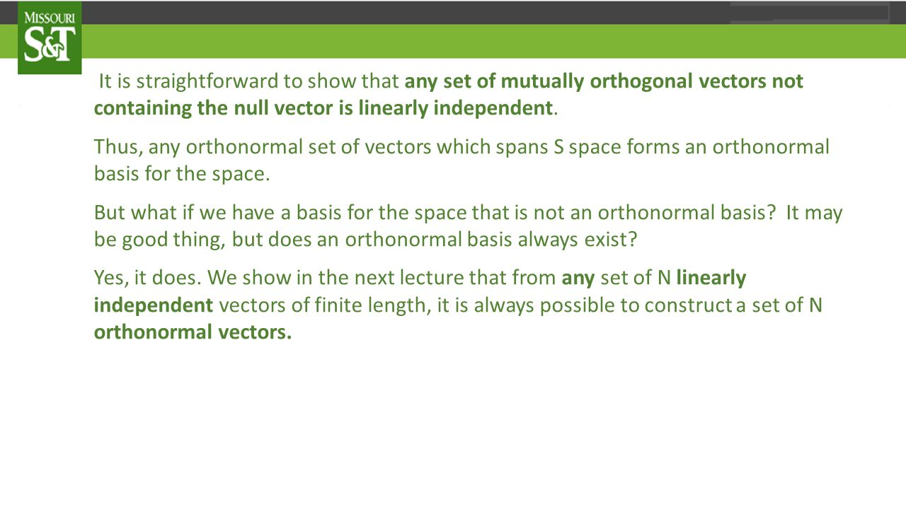 It is straightforward to show that any set of mutually orthogonal vectors not containing the null vector is linearly independent.
