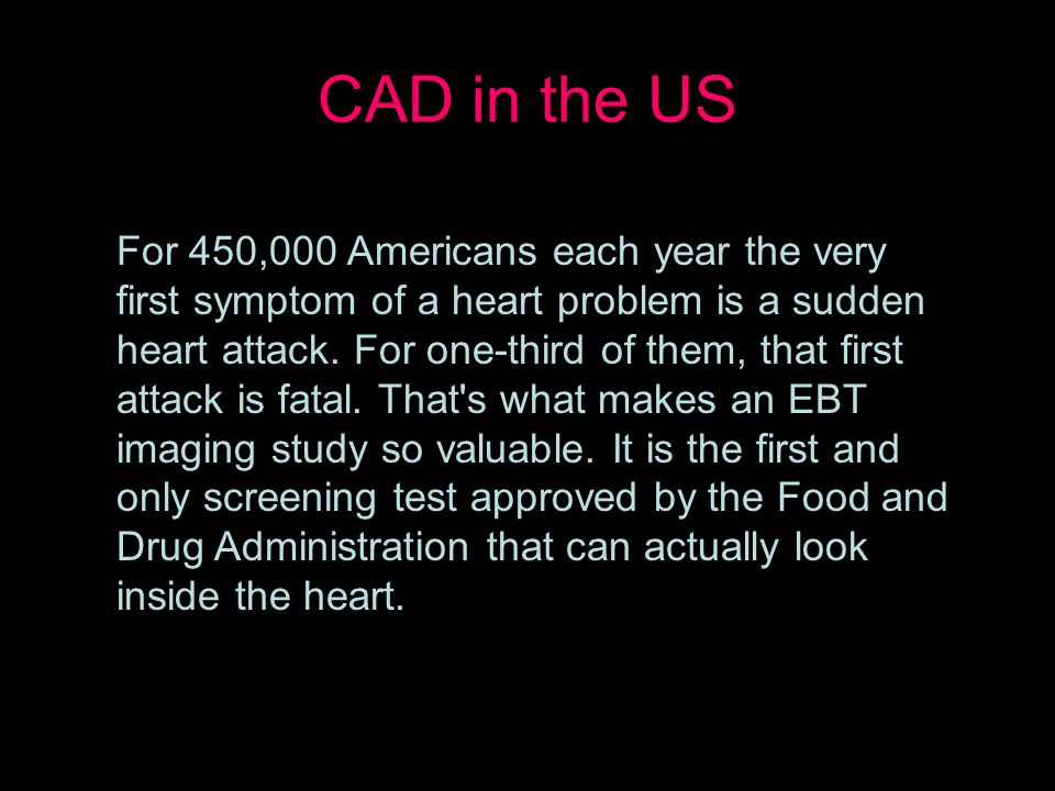 For 450,000 Americans each year the very first symptom of a heart problem is a sudden heart attack.