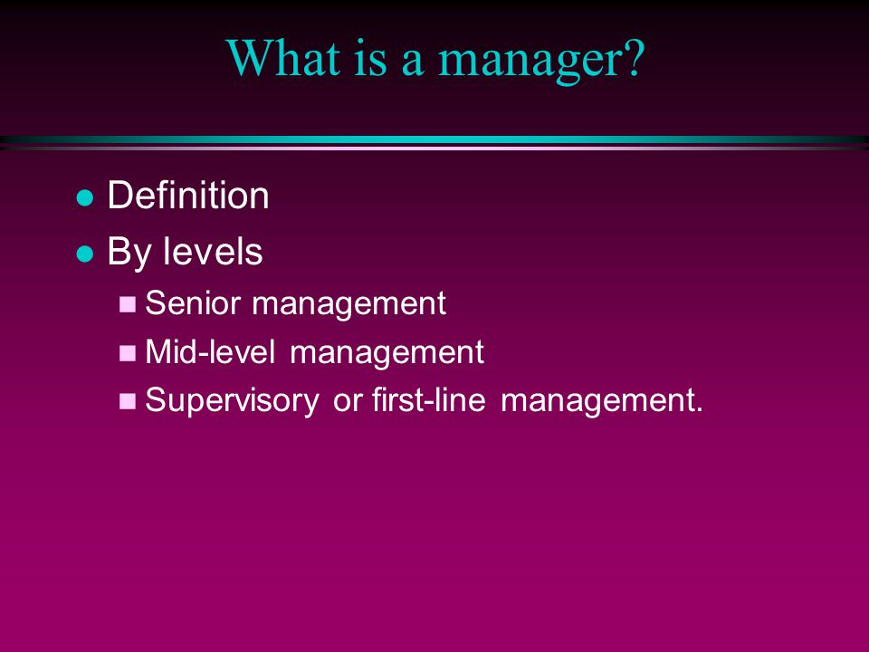 Management Roles l Management functions and roles l How is the