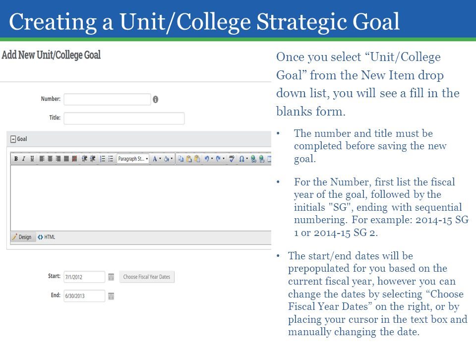 Creating a Unit/College Strategic Goal Once you select Unit/College Goal from the New Item drop down list, you will see a fill in the blanks form.