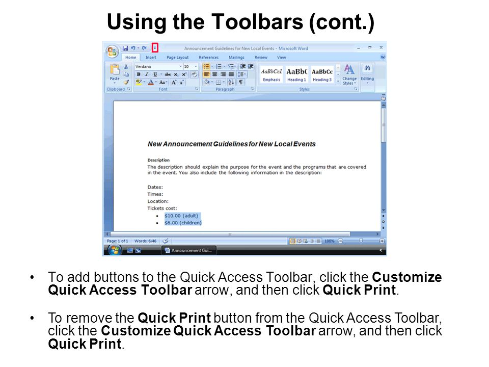 Using the Toolbars (cont.) To add buttons to the Quick Access Toolbar, click the Customize Quick Access Toolbar arrow, and then click Quick Print.
