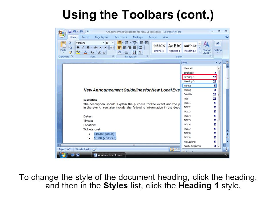 Using the Toolbars (cont.) To change the style of the document heading, click the heading, and then in the Styles list, click the Heading 1 style.
