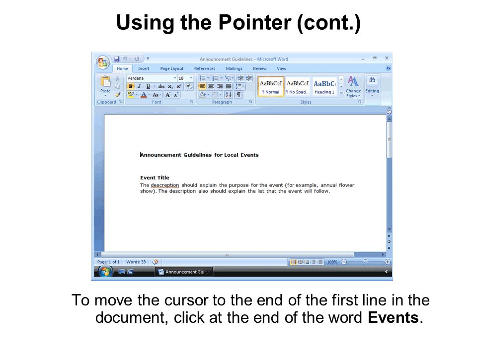 Using the Pointer (cont.) To move the cursor to the end of the first line in the document, click at the end of the word Events.
