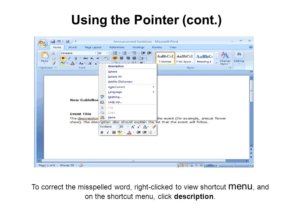 Using the Pointer (cont.) To correct the misspelled word, right-clicked to view shortcut menu, and on the shortcut menu, click description.
