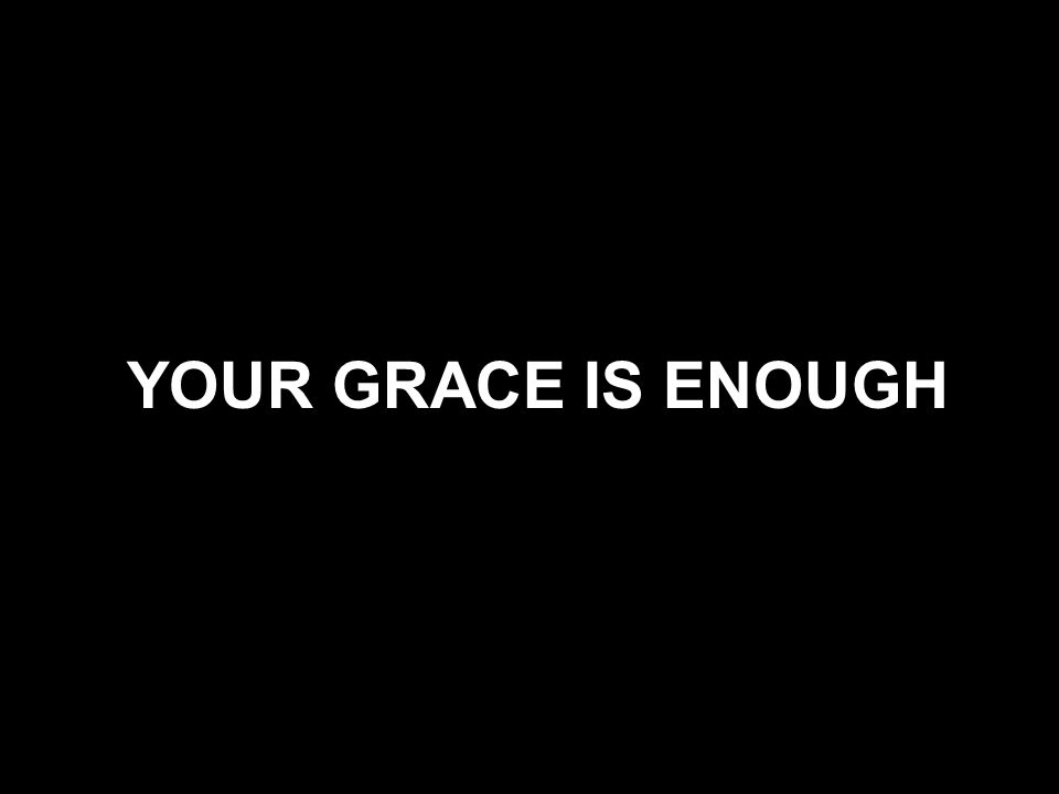 YOUR GRACE IS ENOUGH
