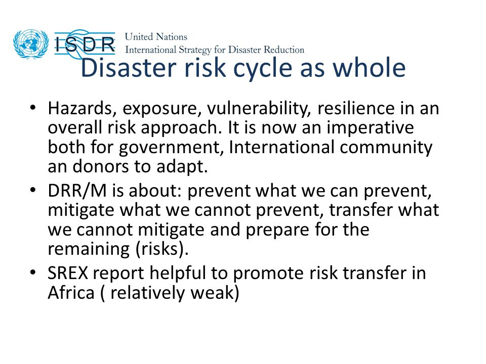 Disaster risk cycle as whole Hazards, exposure, vulnerability, resilience in an overall risk approach.