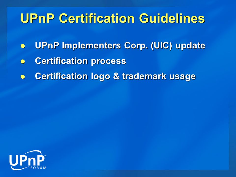 UPnP Certification Guidelines UPnP Implementers Corp.