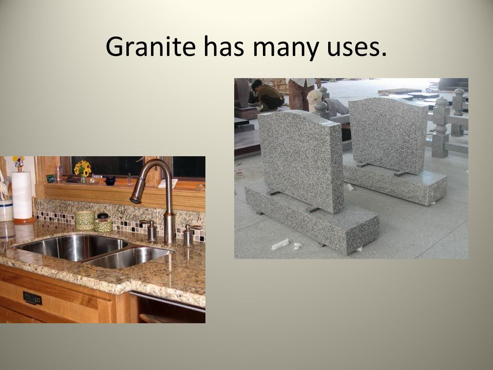Igneous Rocks  Granite is a very hard rock  It does NOT