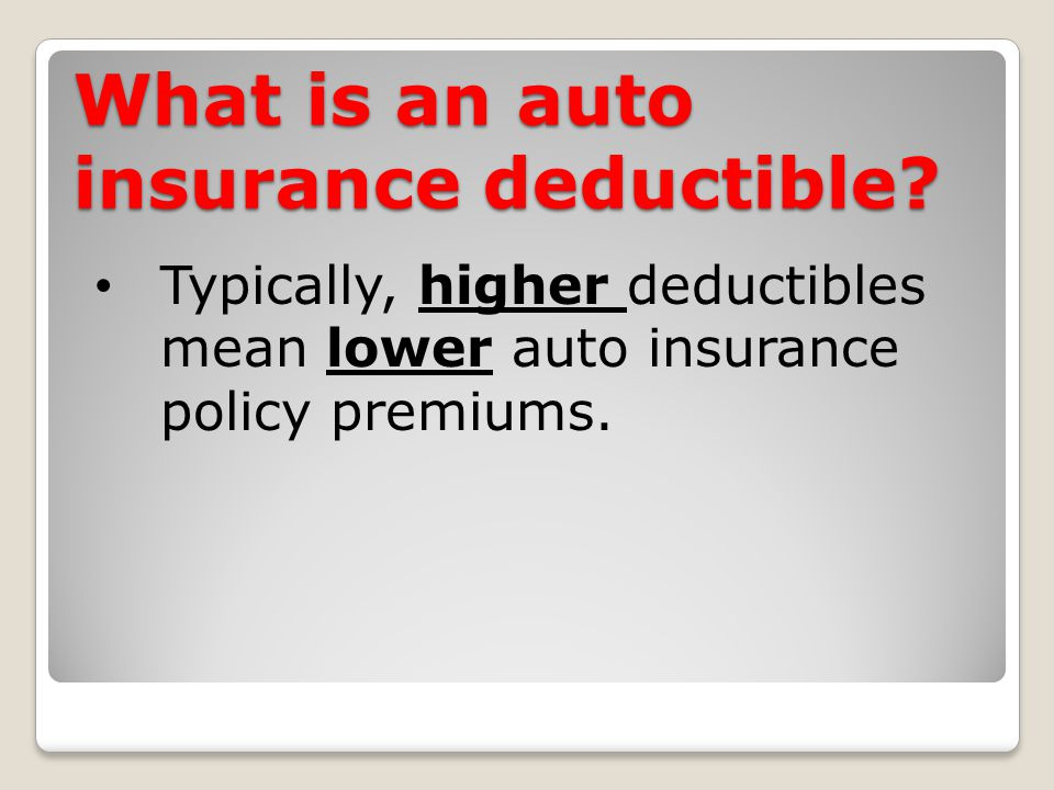 What is an auto insurance deductible.