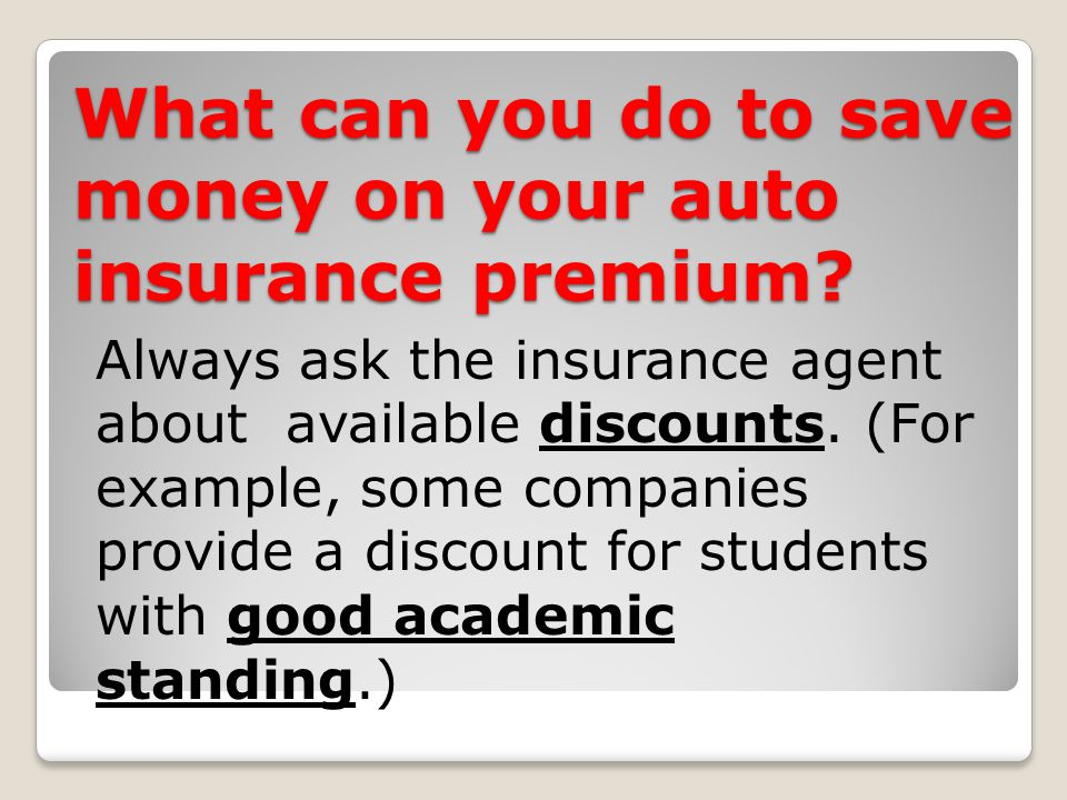 What can you do to save money on your auto insurance premium.