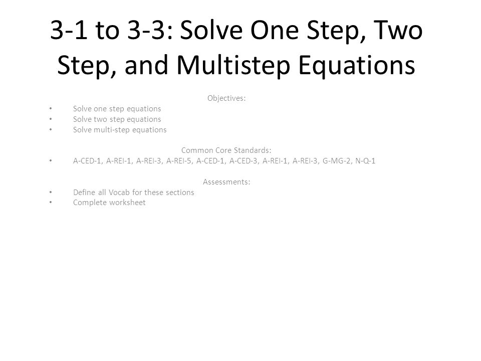3-1 to 3-3: Solve One Step, Two Step, and Multistep Equations ...